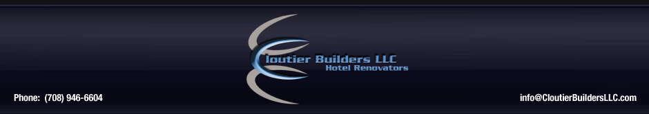 Cloutier Builders LLC - Hotel Renovators  Ph. (708) 946-6604